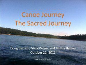 Canoe Journey The Sacred Journey Doug Barrett Mark