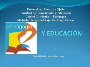 Universidad Alonso de Ojeda Facultad de Humanidades y