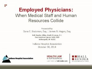 Employed Physicians When Medical Staff and Human Resources