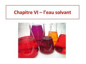 Chapitre VI leau solvant I DISSOLUTION DE SOLIDES