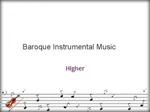 Baroque Instrumental Music Higher What is Baroque Music