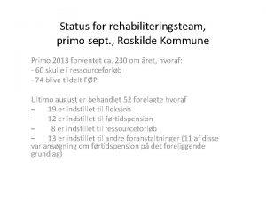 Status for rehabiliteringsteam primo sept Roskilde Kommune Primo
