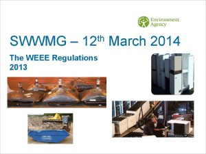 SWWMG th 12 The WEEE Regulations 2013 March