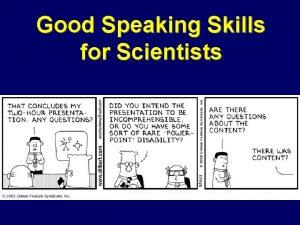Good Speaking Skills for Scientists Good Speaking Skills