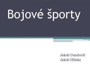 Bojov porty Jakub Dundovi Jakub Hlinka Box Box