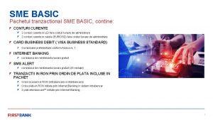 SME BASIC Pachetul tranzactional SME BASIC contine CONTURI
