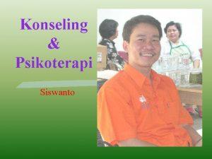 Konseling Psikoterapi Siswanto Pengertian Konseling Psikoterapi Konseling dan