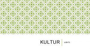 KULTUR s 69 73 VAD R KULTUR Kultur
