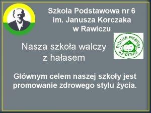 Szkoa Podstawowa nr 6 im Janusza Korczaka w