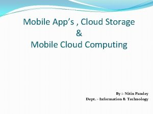 Mobile Apps Cloud Storage Mobile Cloud Computing By