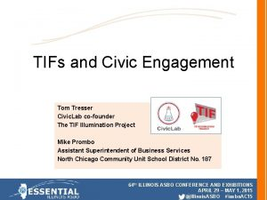 TIFs and Civic Engagement Tom Tresser Civic Lab