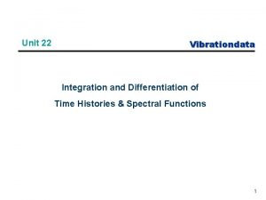 Unit 22 Vibrationdata Integration and Differentiation of Time