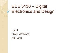 ECE 3130 Digital Electronics and Design Lab 9