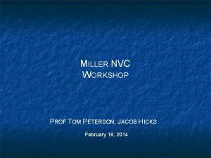MILLER NVC WORKSHOP PROF TOM PETERSON JACOB HICKS