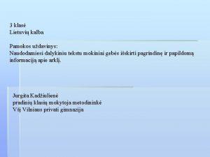 3 klas Lietuvi kalba Pamokos udavinys Naudodamiesi dalykiniu