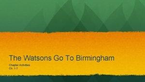 The Watsons Go To Birmingham Chapter Activities Ch