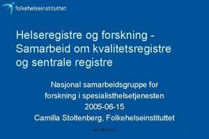 Helseregistre og forskning Samarbeid om kvalitetsregistre og sentrale