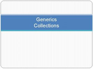 Generics Collections Why do we need Generics Another
