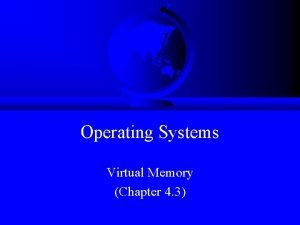 Operating Systems Virtual Memory Chapter 4 3 Memory
