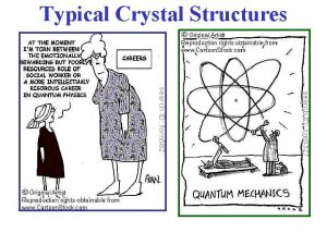 Typical Crystal Structures Typical Crystal Structures NOTE Much