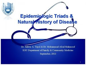 Epidemiologic Triads Natural History of Disease Dr Salwa