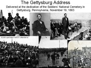 The Gettysburg Address Delivered at the dedication of