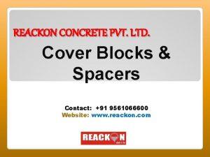 REACKON CONCRETE PVT LTD Cover Blocks Spacers Contact