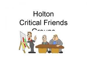 Holton Critical Friends Groups Definition A Critical Friends