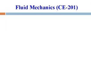 Fluid Mechanics CE201 Recommended Books Text Book Fluid