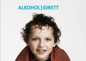 ALKOHOLIDRETT ALKOHOL IDRETTEN EN ALKOHOLFRI SONE ALKOHOL IDRETT