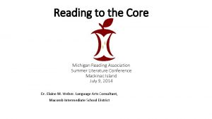 Reading to the Core Michigan Reading Association Summer