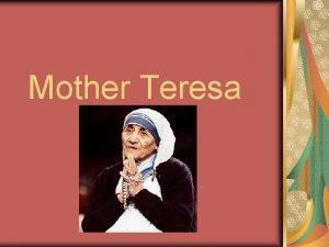 Mother Teresa Early Days She was born on
