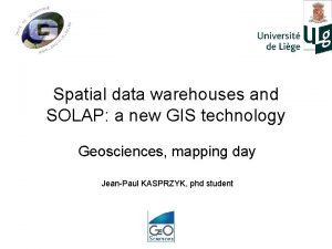 Spatial data warehouses and SOLAP a new GIS
