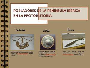POBLADORES DE LA PENNSULA IBRICA EN LA PROTOHISTORIA