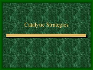 Catalytic Strategies Basic Catalytic Principles What is meant