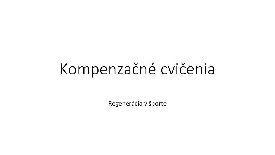 Kompenzan cvienia Regenercia v porte Cvienia bez pouitia
