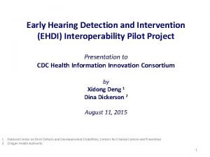 Early Hearing Detection and Intervention EHDI Interoperability Pilot