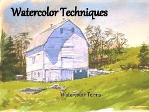Watercolor Terms Watercolor Techniques Watercolor Terms Watercolor Techniques