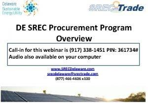 DE SREC Procurement Program Overview Callin for this