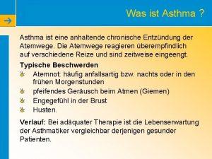 Was ist Asthma Asthma ist eine anhaltende chronische