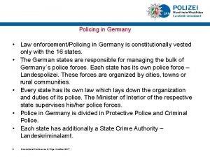Policing in Germany Law enforcementPolicing in Germany is