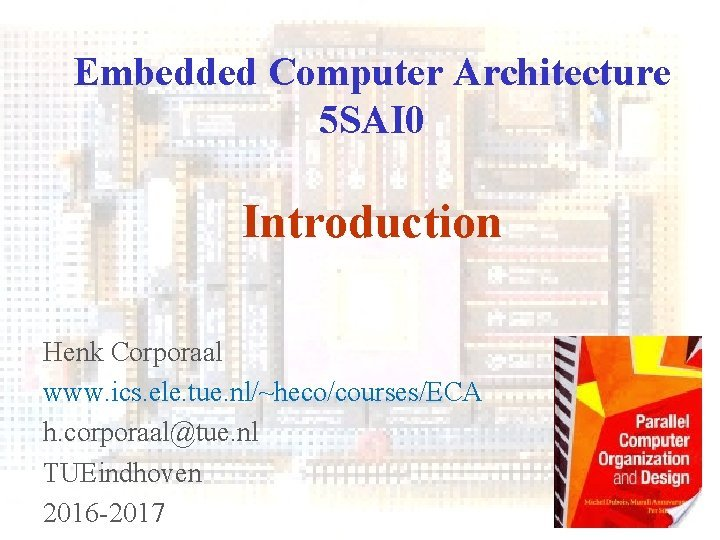 Embedded Computer Architecture 5 SAI 0 Introduction Henk