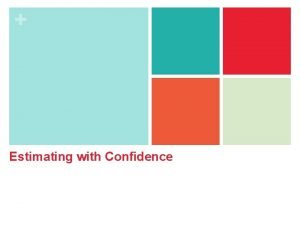 Estimating with Confidence Estimating with Confidence n Confidence