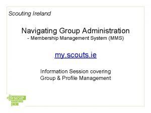 Scouting Ireland Navigating Group Administration Membership Management System