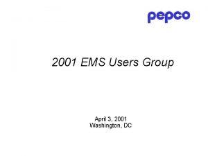 2001 EMS Users Group April 3 2001 Washington