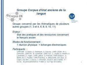 Groupe Corpus dtat anciens de la langue Groupe