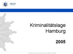 Kriminalittslage Hamburg 2005 Polizei Hamburg PKSPressekonferenz 2005 01