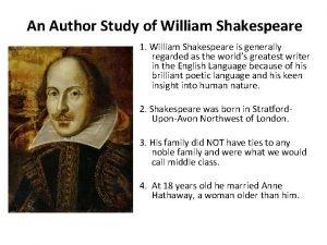 An Author Study of William Shakespeare 1 William