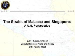 The Straits of Malacca and Singapore A U