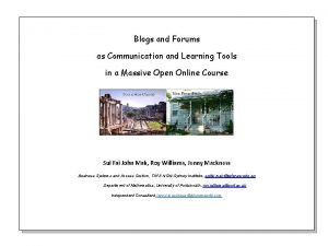 Blogs and Forums as Communication and Learning Tools